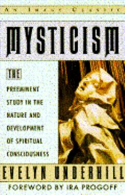 Mysticism: The Preeminent Study in the Nature and Development of Spiritual Consc