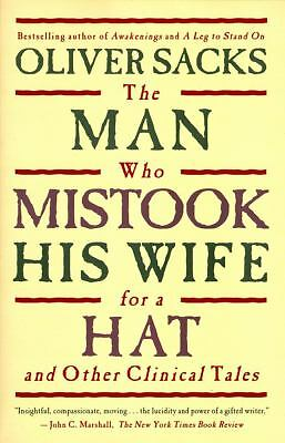 The Man Who Mistook His Wife For A Hat: And Other Clinical Tales by Oliver Sack