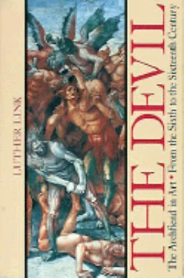 The Devil: The Archfiend in Art from the Sixth to the Sixteenth Century, Link, L