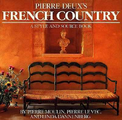 Pierre Deux's French Country: A Style and Source Book  Pierre Moulin, Pierre Le