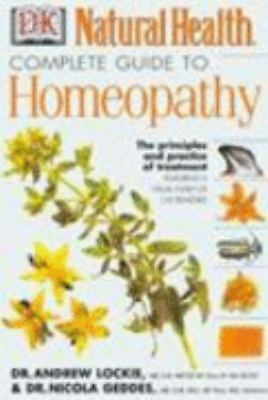 Complete Guide to Homeopathy: The Principles and Practice of Treatment, Lockie M