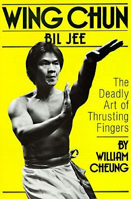 Wing Chun Bil Jee: The Deadly Art of Thrusting Fingers, Cheung, William, Accepta