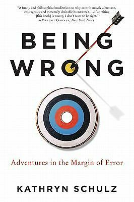 Being Wrong: Adventures in the Margin of Error, Schulz, Kathryn, Acceptable Book