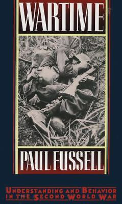 Wartime: Understanding and Behavior in the Second World War - Fussell, Paul - Ac