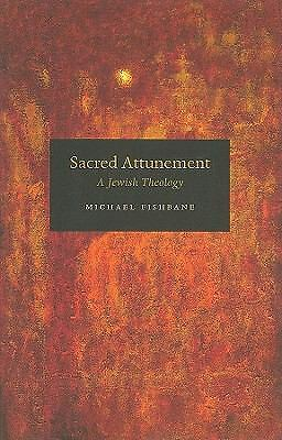 Sacred Attunement: A Jewish Theology, Fishbane, Michael, Acceptable Book