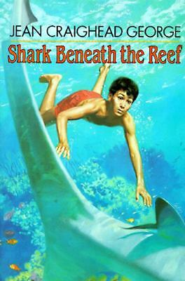 Shark Beneath the Reef by George, Jean Craighead