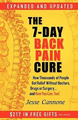 The 7-Day Back Pain Cure: How Thousands of People Got Relief Without Doctors, D
