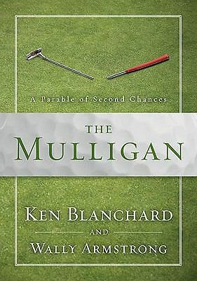 The Mulligan: A Parable of Second Chances - Armstrong, Wally, Blanchard, Ken - G