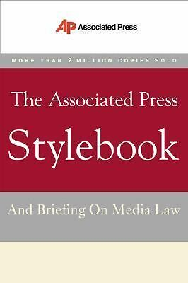 The Associated Press Stylebook and Briefing on Media Law by Goldstein, Norm