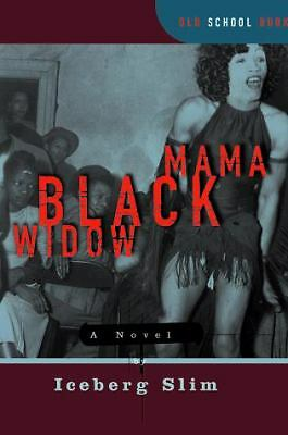 Mama Black Widow: A Novel (Old School Books)  Iceberg Slim