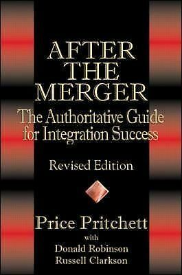 After the Merger: The Authoritative Guide for Integration Success, Revised Edit