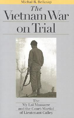 The Vietnam War on Trial: The My Lai Massacre and the Court-Martial of Lieutena