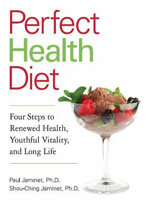 Perfect Health Diet: Four Steps to Renewed Health, Youthful Vitality, and Long L
