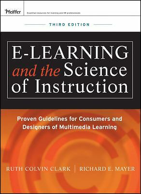 e-Learning and the Science of Instruction: Proven Guidelines for Consumers and D