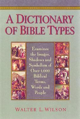 A Dictionary of Bible Types, Walter L. Wilson, Good, Books