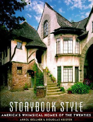 Storybook Style: America's Whimsical Homes of the Twenties - Arrol Gellner - Goo