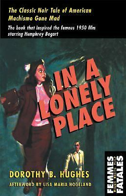 In a Lonely Place (Femmes Fatales) - Hughes, Dorothy B. - Very Good Condition