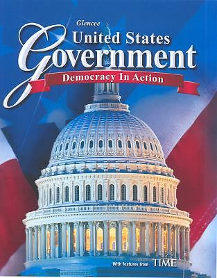 United States Government: Democracy in Action, Student Edition, McGraw-Hill Educ