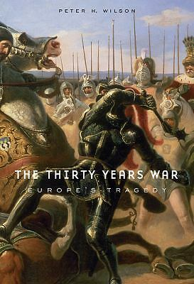 The Thirty Years War: Europe's Tragedy, Wilson, Peter H., Good Book