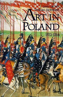 Land of the Winged Horseman : Art in Poland, 1572-1764 by Ostrowsi et al, NEW