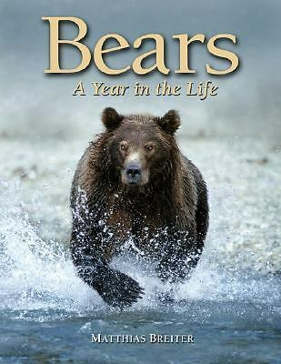 Bears: A Year in the Life,Breiter, Matthias, Very Good Book