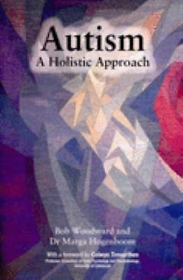 Autism : A Holistic Approach, Hogenboom, Marga, Dr., Woodward, Bob, Acceptable B