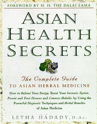 Asian Health Secrets: The Complete Guide to Asian Herbal Medicine,Letha Hadady,