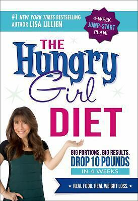 The Hungry Girl Diet: Big Portions. Big Results. Drop 10 Pounds in 4 Weeks,Lilli