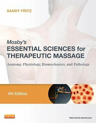 Mosby's Essential Sciences for Therapeutic Massage: Anatomy, Physiology, Biomec