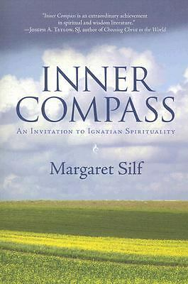 Inner Compass: An Invitation to Ignatian Spirituality, Silf, Ms. Margaret, Accep