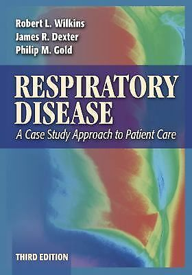 Respiratory Disease: A Case Study Approach to Patient Care, Gold MD  FACP  FCCP,