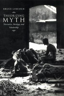 Theorizing Myth: Narrative, Ideology, and Scholarship,Lincoln, Bruce,  Acceptabl