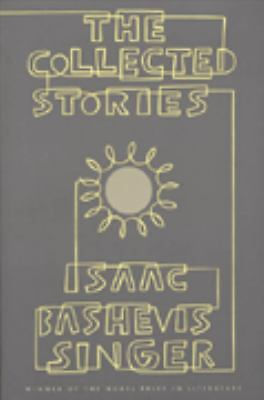 The Collected Stories of Isaac Bashevis Singer,Singer, Isaac Bashevis,  Acceptab