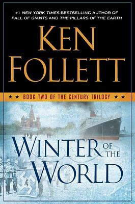Winter of the World: Book Two of the Century Trilogy  Follett, Ken