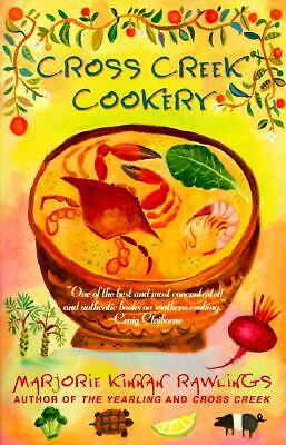 Cross Creek Cookery by Marjorie Kinnan Rawlings