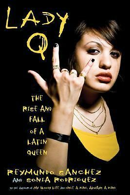 Lady Q: The Rise and Fall of a Latin Queen by Sanchez, Reymundo, Rodriguez, Son