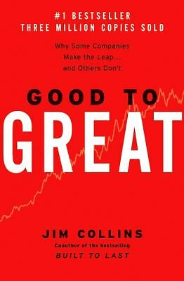 Good to Great: Why Some Companies Make the Leap... and Others Don't - Jim Collin