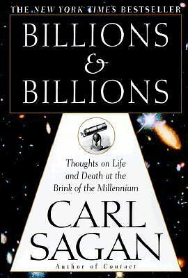 Billions & Billions: Thoughts on Life and Death at the Brink of the Millennium -