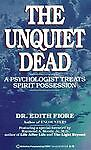 The Unquiet Dead: A Psychologist Treats Spirit Possession, Edith Fiore, Good Boo