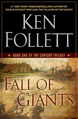 Fall of Giants (The Century Trilogy, Book One) by Follett, Ken