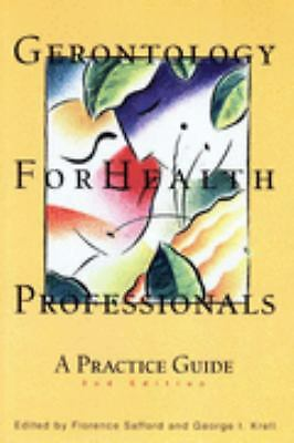 Gerontology for Health Professionals: A Practice Guide, Florence Safford, Good B