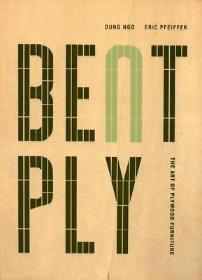 Bent Ply: The Art of Plywood Furniture, Pfeiffer, Eric, Ngo, Dung, Good Book