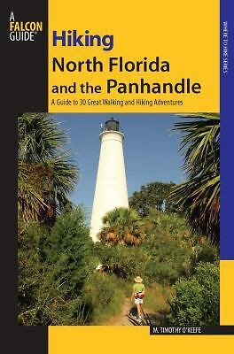 Hiking North Florida and the Panhandle: A Guide to 30 Great Walking and Hiking A