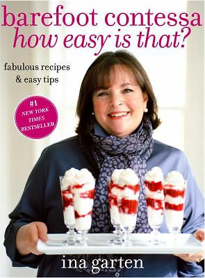 Barefoot Contessa, How Easy Is That?: Fabulous Recipes & Easy Tips  Ina Garten