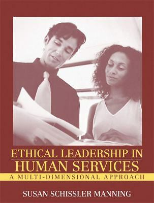 Ethical Leadership in Human Services: A Multi-Dimensional Approach by Manning,