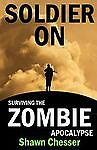 Soldier On: Surviving the Zombie Apocalypse (Volume 2) by Chesser, Shawn