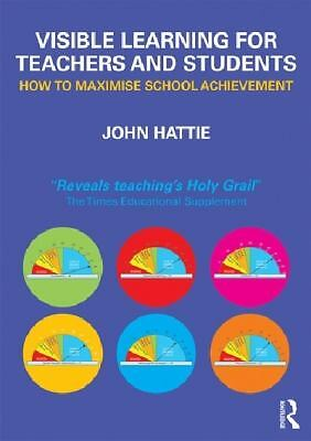 Visible Learning for Teachers: Maximizing Impact on Learning  Hattie, John