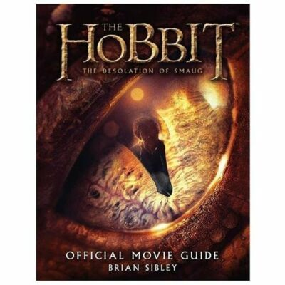 The Hobbit: The Desolation of Smaug Official Movie Guide by Sibley, Brian