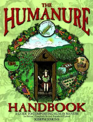 The Humanure Handbook: A Guide to Composting Human Manure, 2nd edition by Josep