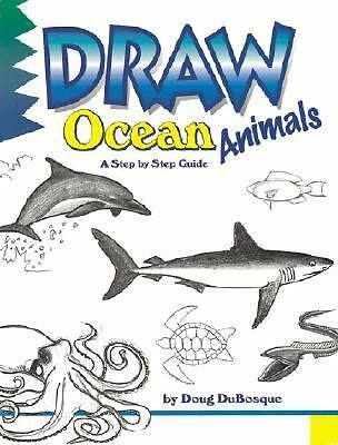 Draw Ocean Animals (A Step by Step guide) (Learn to Draw (Peel)),Dubosque, Doug,
